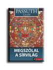 PASSUTH L�SZL� - MEGSZ�LAL A S�RVIL�G - ARANYTOLL - KEM�NY BOR�T�S