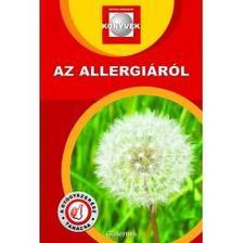 Dr. Szarvasházi Judit (szerk.) - Az allergiáról - Patika Magazin Könyvek