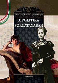 Szil�gyi Rita - A POLITIKA FORGATAG�BAN