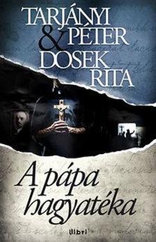 TARJ�NYI P�TER - DOSEK RITA - A p�pa hagyat�ka