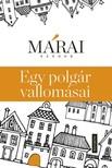 M�RAI S�NDOR - Egy polg�r vallom�sai (A cenz�r�zatlan �s csonk�tatlan kiad�s, 2013) [eK�nyv: epub, mobi]