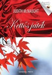 Judith McNaught - Kett�s j�t�k [eK�nyv: epub, mobi]