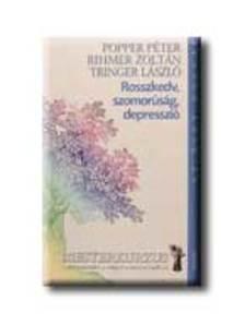Popper Péter, Rihmer Zoltán, Tringer László - ROSSZKEDV, SZOMORÚSÁG, DEPRESSZIÓ - MESTERKURZUS