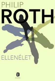 Philip Roth - Ellenélet
