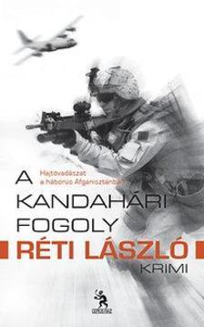 R�TI L�SZL� - A kandah�ri fogoly