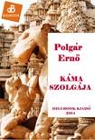 POLGÁR ERNŐ - Káma szolgája [eKönyv: epub,  mobi]
