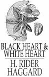 HAGGARD, H. RIDER - Black Heart and White Heart [eKönyv: epub,  mobi]