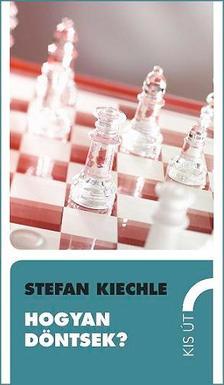 Stefan Kiechle - Hogyan d�ntsek?