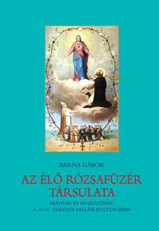 Barna G�bor - Az �l� R�zsaf�z�r t�rsulata