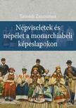 Tasn�di Zsuzsanna - N�pviseletek �s n�p�let a monarchiabeli k�peslapokon