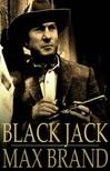 MAX BRAND - Black Jack [eKönyv: epub,  mobi]