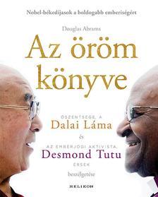Dalai L�ma-Desmond Tutu - Az �r�m k�nyve - Tart�s boldogs�g egy v�ltoz� vil�gban