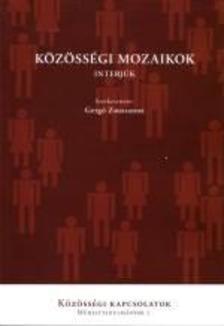 Gergó Zsuzsanna (szerk.) - Közösségi mozaikok - interjúk