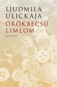 Ljudmila Ulickaja - Örökbecsű limlom