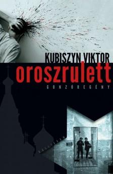 Kubiszyn Viktor - Oroszrulett [eK�nyv: epub, mobi]