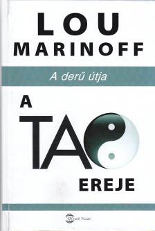 MARINOFF, LOU - A Tao ereje - A der� �tja