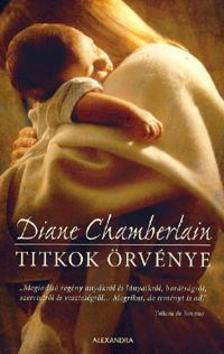 Diane Chamberlain - Titkok �rv�nye