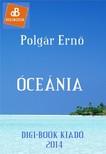 POLGÁR ERNŐ - Óceánia [eKönyv: epub,  mobi]