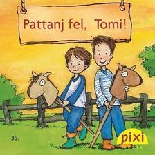 Sörensen, Hannah - Pattanj fel, Tomi!