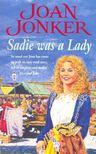 JONKER, JOAN - Sadie Was a Lady [antikv�r]