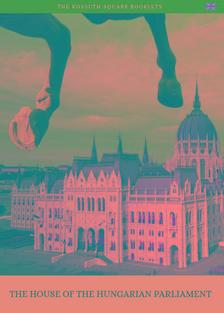 T�r�k Andr�s-Wachsler Tam�s - The House of the Hungarian Parliament