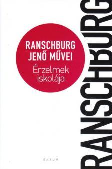 - ÉRZELMEK ISKOLÁJA - RANSCHBURG JENŐ MŰVEI