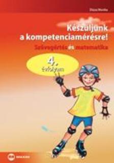 D�zsa Monika - K�sz�lj�nk a kompetenciam�r�sre!, Sz�veg�rt�s �s matematika, 4. �vfolyam