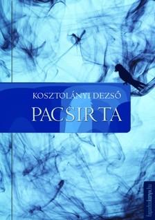 KOSZTOLÁNYI DEZSŐ - Pacsirta - Szürke Glória [eKönyv: epub, mobi]