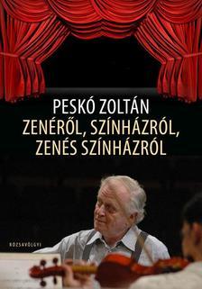 Peskó Zoltán - Zenéről, színházról, zenés színházról #