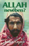 R�bert L�szl� - Allah nev�ben? [eK�nyv: epub,  mobi]