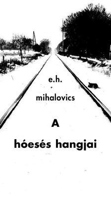 e.h. mihalovics - A hóesés hangjai