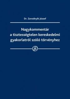 dr. Zavodnyik József - Nagykommentár a tisztességtelen kereskedelmi gyakorlat tilalmáról szóló törvényhez [eKönyv: epub, mobi]