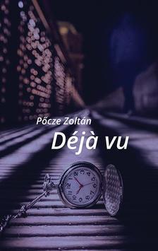 Pőcze Zoltán - Deja vu