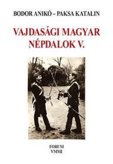 Bodor Anik� - Paksa Katalin (�ssze�ll�totta) - Vajdas�gi magyar n�pdalok V. - Jeles napi szok�sok �s jeles id�szakok �nekei