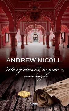 NICOLL, ANDREW - Ha ezt olvasod, �n m�r nem leszek