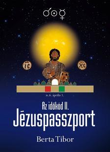 Berta Tibor - Az id�k�d II. - J�zuspasszport