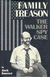 KNEECE, JACK - Family Treason - The Walker Spy Case [antikvár]