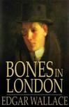 Edgar Wallace - Bones in London [eK�nyv: epub,  mobi]