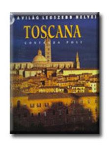 Costanza Poli - TOSCANA - A VILÁG LEGSZEBB HELYEI (ÚJ)