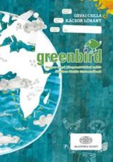 G�vai Csilla , K�csor L�r�nt - Greenbird   Magyar-angol k�rnyezetv�delmi sz�t�r �ltal�nos iskol�s t�rsszerz�knek