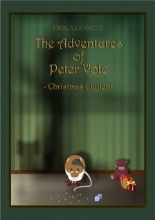 G�NCZI ERIKA - The Adventures of Peter Vole- Christmas Clutter [eK�nyv: pdf, epub, mobi]