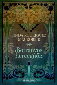 Linda Rodriguez McRobbie - Botr�nyos hercegn�k