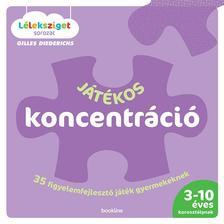 DIEDERICHS, GILLES - Játékos koncentráció - 35 figyelemfejlesztő játék gyermekeknek