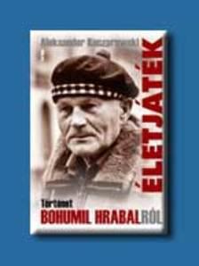 Kaczorowski, Aleksander - �LETJ�T�K - T�RT�NET BOHUMIL HRABALR�L -