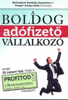 B�r�czkyn� Vereb�lyi Zsuzsanna �s Pongor-Juh�sz Attila - A boldog ad�fizet� v�llalkoz�