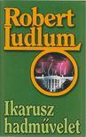 Robert Ludlum - Ikarusz hadművelet [antikvár]