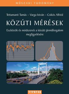 Tettamanti Tamás - Varga István - Csikós Alfréd - Közúti mérések - Eszközök és módszerek a járműforgalom megfigyelésére