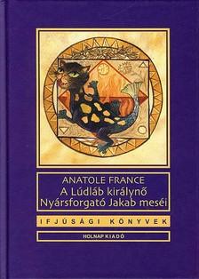 Anatole France - A L�DL�B KIR�LYN� - NY�RSFORGAT� JAKAB MES�I