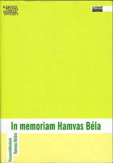 - IN MEMORIAM HAMVAS BÉLA - VISSZAEMLÉKEZÉSEK