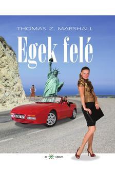 MARSHALL, THOMAS Z. - Egek felé